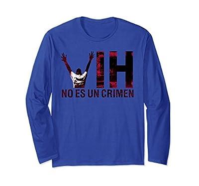 HIV is Not A Crime Shirt Spanish Long Sleeve No Es Un Crimen