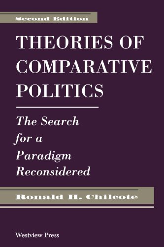 Theories Of Comparative Politics: The Search For A Paradigm Reconsidered, Second Edition