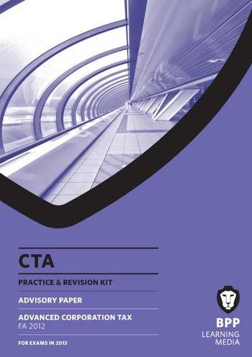 CTA - Advanced Corporation Tax FA 2012: Revision Kit