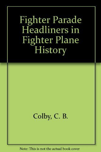 (Fighter Parade Headliners in Fighter Plane History by C. B. Colby (1960-06-03))
