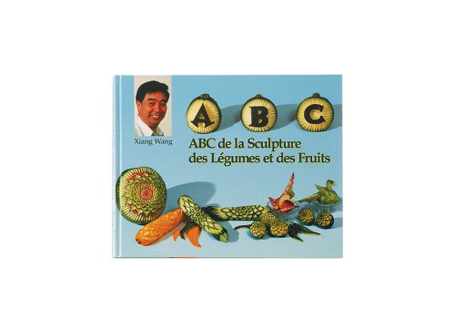 Louis Tellier Livre-5 - Book: ABC de la Sculpture sur Fruits et Légumes (ABC of Sculpting Fruit and Vegetables) [French Language]