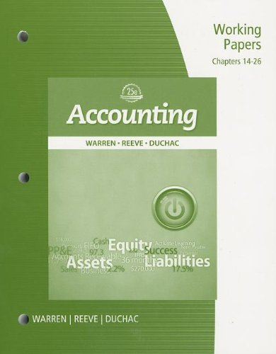 Working Papers, Chapter 14-26 for Warren/Reeve/Duchac's Accounting, 25th