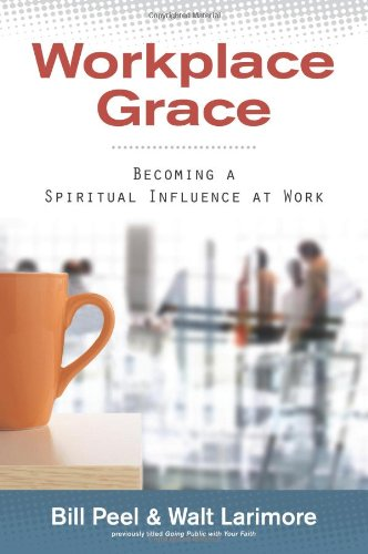 Download Workplace Grace: Becoming a Spiritual Influence at Work ebook