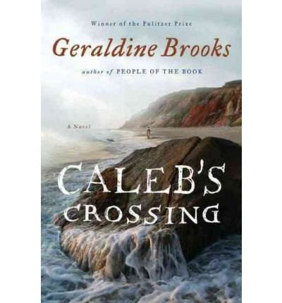[ { CALEB'S CROSSING (THORNDIKE CORE) - LARGE PRINT } ] by Brooks, Geraldine (AUTHOR) May-04-2011 [ Hardcover ]