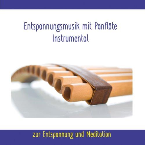 Entspannungsmusik mit Panflöte - Instrumental