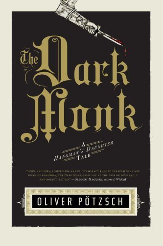 The Dark Monk (US Edition) (A Hangman's Daughter Tale Book 2) by [Pötzsch, Oliver]