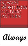 Always Word Book Folding Pattern