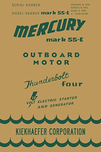 Mercury Mark 55-E: Vintage Mercury outboard motor college ruled notebook journal and repair book (Johnson 4 Stroke Outboard Motors For Sale)