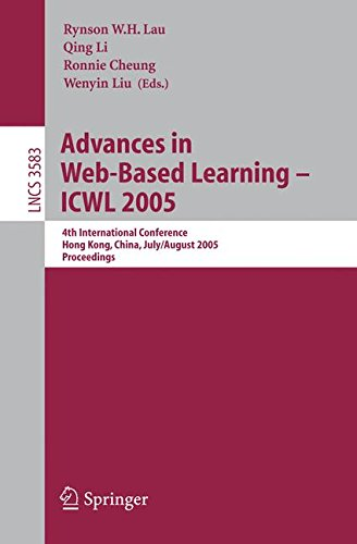 Advances in Web-Based Learning - ICWL 2005: 4th International Conference, Hong Kong, China, July 31 - August 3, 2005, Proceedings (Lecture Notes in Computer Science)