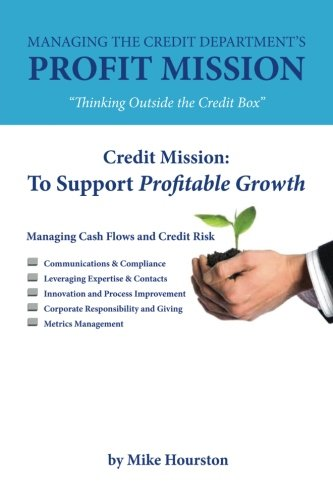 "Managing the Credit Department's Profit Mission: ""Thinking Outside the Credit Box"" pdf"