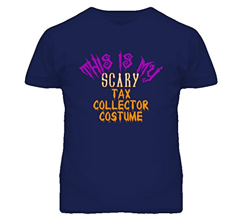 This is My Scary Tax Collector Costume Funny Halloween Costume T Shirt S Navy (Tax Collector Costume)