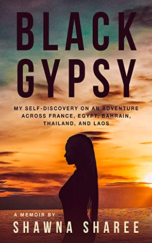 Black Gypsy: My Self-Discovery on an Adventure across France, Egypt, Bahrain, Thailand, and Laos (Make A Sentence With The Word Traveller)