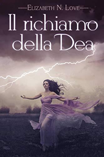 Il richiamo della Dea (Italian Edition)