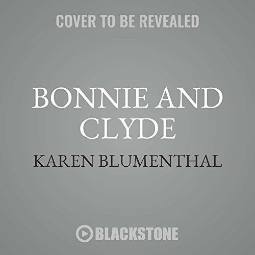 Bonnie and Clyde: The Making of a Legend - Library Edition by Blackstone Pub