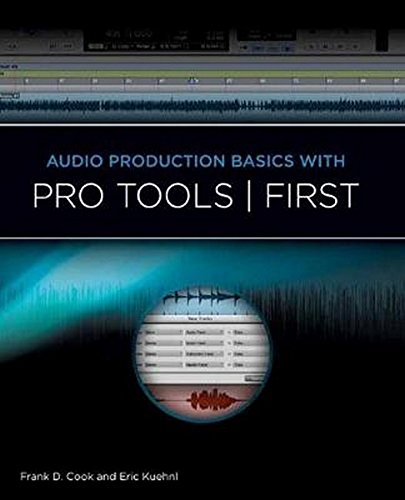 Audio Production Basics with Pro Tools First !