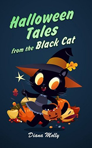Halloween Tales from the Black Cat (Halloween book for kid age (Halloween 2017 Fact)