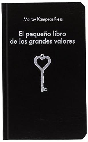 El pequeño libro de los grandes valores COLECCION ALIENTA: Amazon.es: Meirav Kampeas-Riess: Libros
