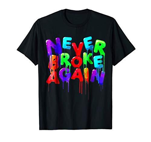 Never broke again Shirts -