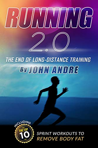 Pdf Outdoors Running 2.0 The End Of Long-Distance Running: Including The Top Ten Spint Workouts To Remove Bodyfat