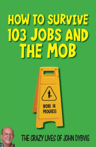 how-to-survive-103-jobs-and-the-mob-the-crazy-lives-of-john-dybvig