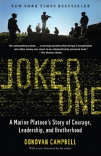 Joker One: A Marine Platoon's Story of Courage, Leadership, and Brotherhood