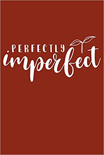 perfectly imperfect inspirational quote cute page x