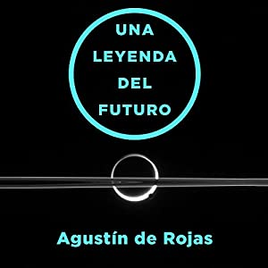 Una Leyenda Del Futuro [A Legend of the Future] Audiobook