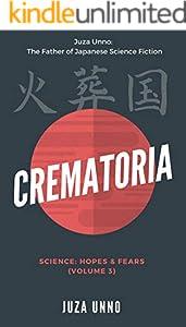 Crematoria: Science: Hopes & Fears [Volume 3]