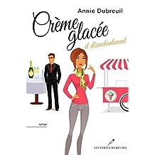 Crème glacée et désenchantement N.E. (Chick Lit) (French Edition)