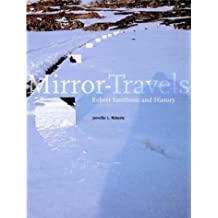 Mirror-travels: Robert Smithson and History (Yale Publications in the History of Art) by Jennifer L Roberts (2004-05-04)