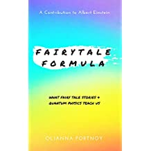 Fairytale Formula: A Contribution to Albert Einstein's Theory of Happiness