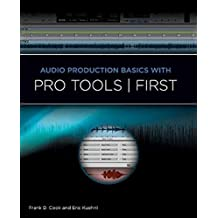 Audio Production Basics with Pro Tools ! First