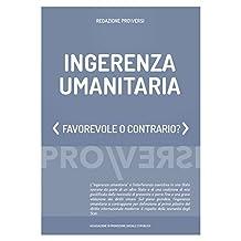 Ingerenza umanitaria: Favorevole o contrario? (Italian Edition)