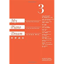 My Piano Dream - Best Piano Solos for Everyone on the Hao Staff (Piano Roll), Book 3 by Jeff Hao (2011-05-04)