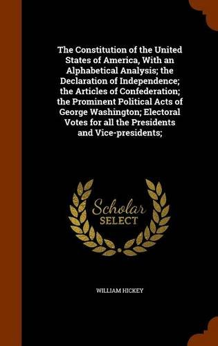 The Constitution of the United States of America, With an Alphabetical Analysis; the Declaration of Independence; the Articles of Confederation; the for all the Presidents and Vice-presidents; pdf