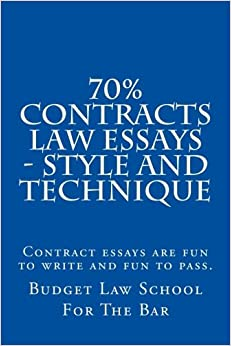 Book 70% Contracts Law Essays - style and technique: Contract essays are fun to write and fun to pass.