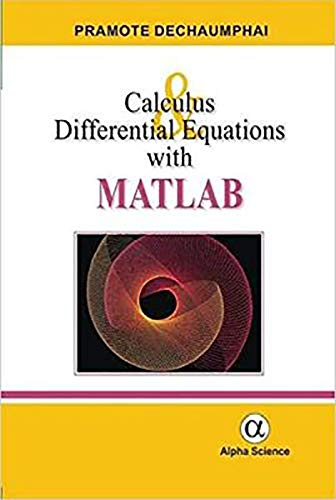 Calculus and Differential Equations with MATLAB Pramote Dechaumphai