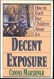 Decent Exposure, Connie Marshner, 0943497167