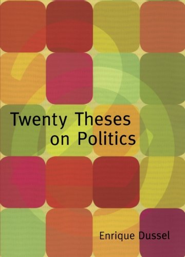 Twenty Theses on Politics (Latin America in Translation)