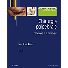 Chirurgie palpébrale: pathologique et esthétique (French Edition)
