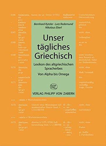 Unser Tägliches Griechisch  Lexikon Des Altgriechischen Spracherwerbs  Kulturgeschichte Der Antiken Welt