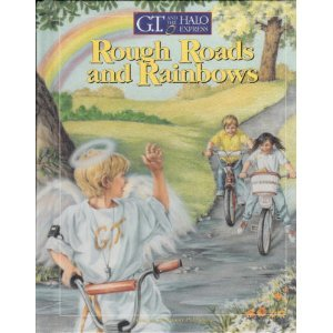 Rough Roads and Rainbows (G.T. and the Halo Express, No 3)