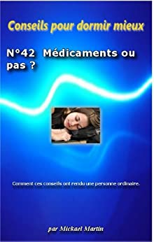 conseils pour dormir mieux m dicaments ou pas french edition ebook mickael. Black Bedroom Furniture Sets. Home Design Ideas