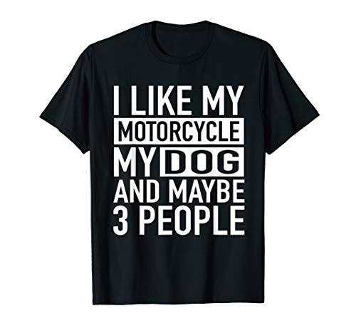 (Funny Biker Shirt I like My Motorcycle, Dog & Maybe 3 People)