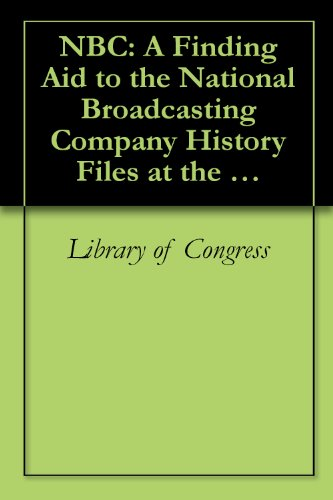 nbc-a-finding-aid-to-the-national-broadcasting-company-history-files-at-the-library-of-congress-moti