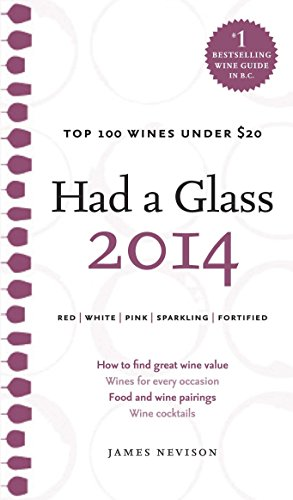 Had a Glass 2014: Top 100 Wines Under 20 (Had a Glass Top 100 Wines) by James Nevison
