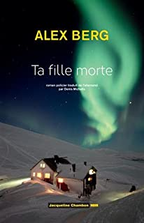 Ta fille morte, Berg, Alex