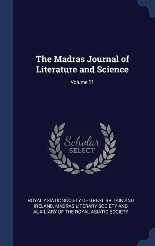 The Madras Journal of Literature and Science; Volume 11