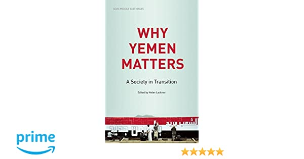 Why Yemen Matters (A Society in Transition)