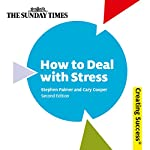 How to Deal with Stress: Creating Success Series | Stephen Palmer,Carey Cooper